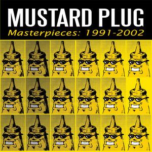 Masterpieces: 1991-2002 - Mustard Plug