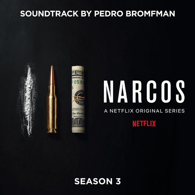 Album cover for Narcos: Season 3 (A Netflix Original Series Soundtrack) by Pedro Bromfman