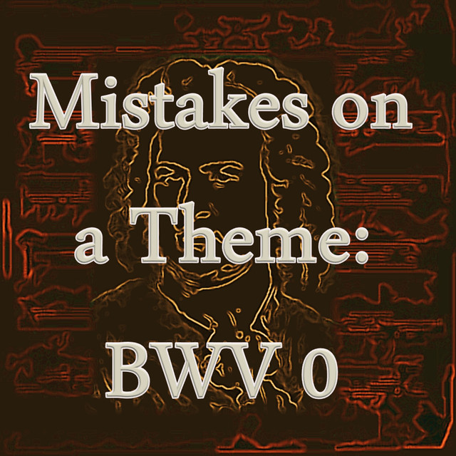 Bach: Mistakes on a Theme, BWV 0 (the Lost Inventions) Albumcover