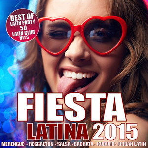 FIESTA LATINA 2015 - 50 LATIN CLUB HITS - 50 BEST PARTY HITS (Merengue, Reggaeton, Salsa, Bachata, Kuduro, Cubaton, Dembow, Urban Latin, Latin Fitness)