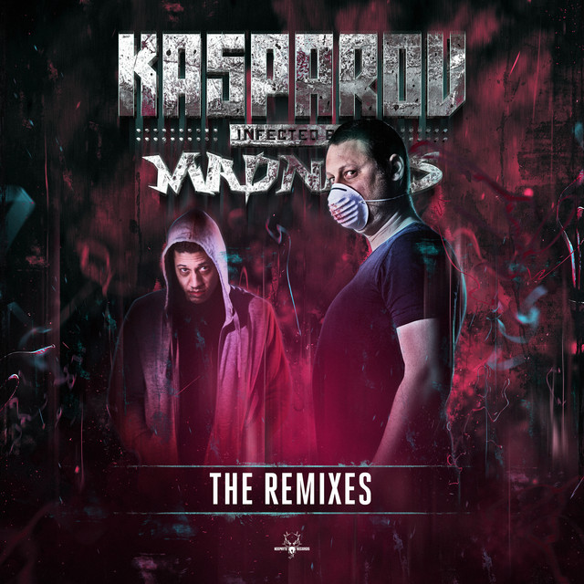 Infected by Madness (The Remixes)