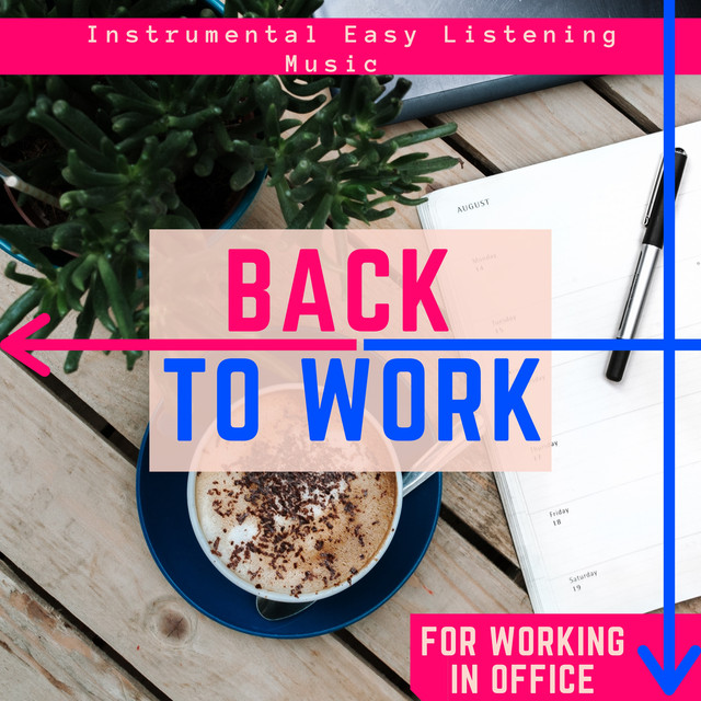 Back to Work - Instrumental Easy Listening Music for Working in