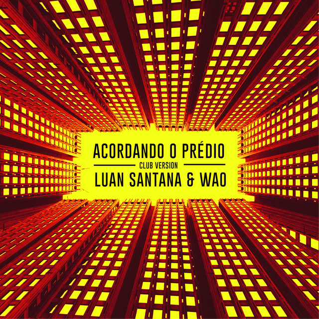 Acordando o Prédio (Club Version)