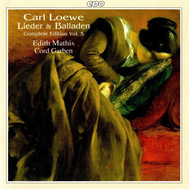Loewe: Lieder & Balladen (Complete Edition, Vol. 5)