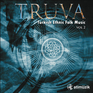 Truva / Turkish Ethnic Folk Music, Vol. 2 Albümü