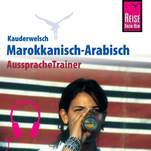 Reise Know-How Kauderwelsch AusspracheTrainer Marokkanisch-Arabisch Audiobook
