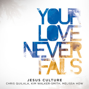 Your Love Never Fails (Live) Albumcover