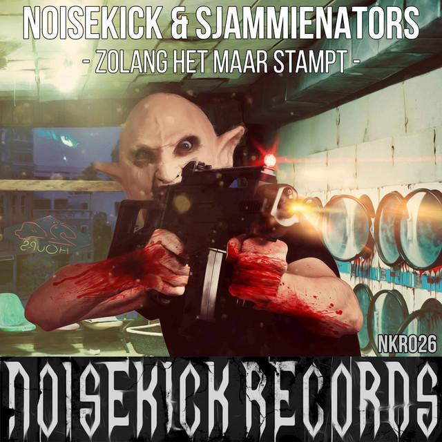 Noisekick Records 026: Noisekick & Sjammienators - Zo Lang Het Maar Stampt