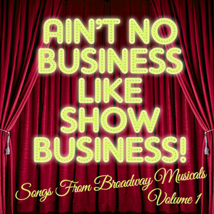 There's No Business Like Show Business: Songs from Broadway Musicals, Vol. 1 album
