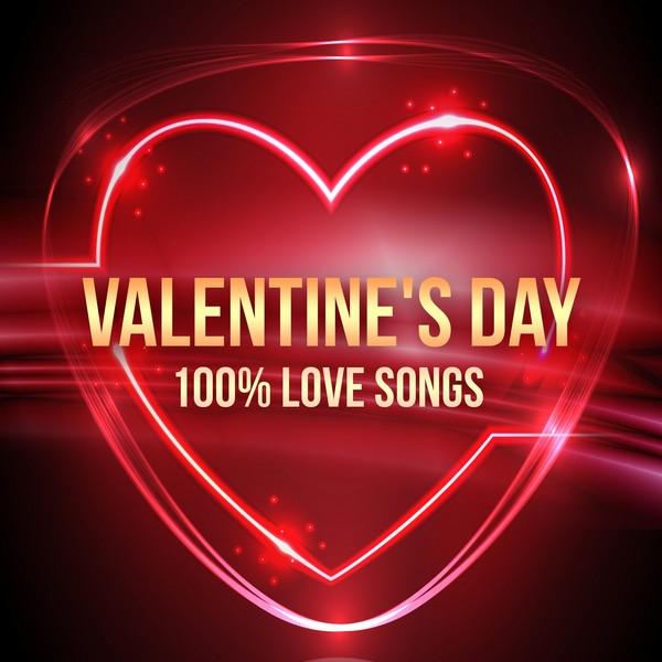 Album cover for Valentine's Day - 100% Love Songs by Various Artists