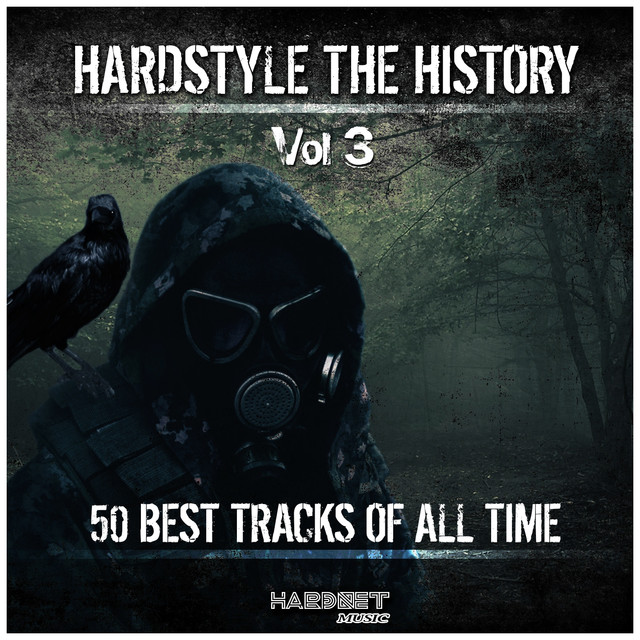 Hardstyle: The History, Vol. 3 (50 Best Tracks of All Time)