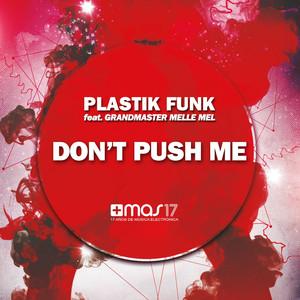 Don't Push Me (feat. Grandmaster Melle Mel)
