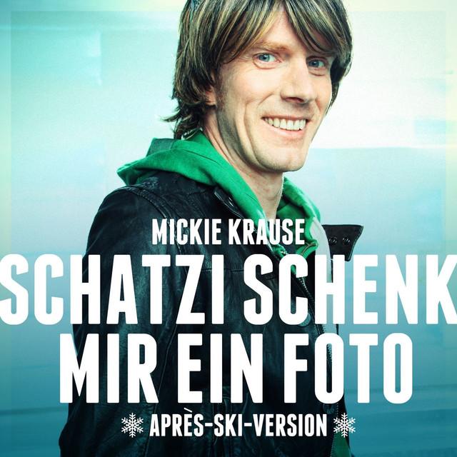 Schatzi schenk mir ein Foto (Après Ski Version) by Mickie