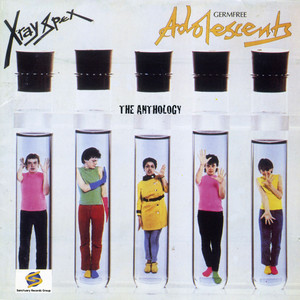 Germ Free Adolescents: The Anthology - X-ray Spex