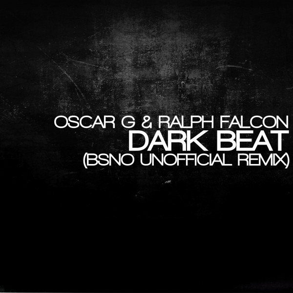 Ralph Falcon, Oscar G. Dark Beat (BSNO Unofficial Remix) album cover