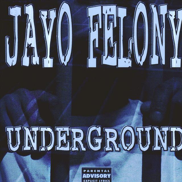Jayo Felony Underground album cover