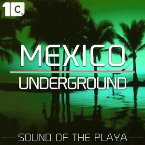 Mexico Underground 2015 (Sound of the Playa)