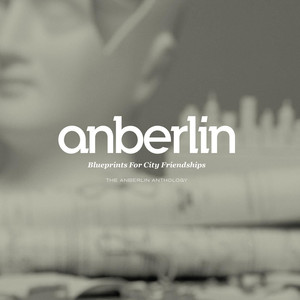 Blueprints For City Friendships: The Anberlin Anthology - Anberlin