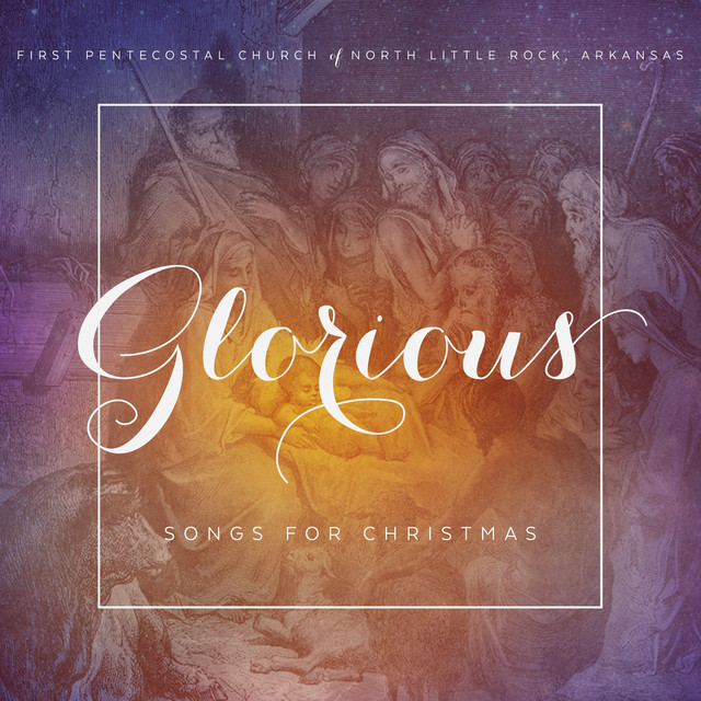 Album cover for Glorious: Songs for Christmas by First Pentecostal Church of North Little Rock