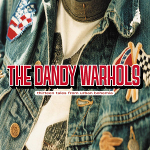 Thirteen Tales From Urban Bohemia - Dandy Warhols