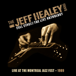 Live At The Montreal Jazz Fest 1989 (Full Circle - The Live Anthology) album