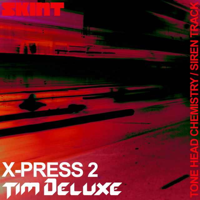 Tone Head Chemistry / Siren Track (X-Press 2 vs. Tim Deluxe)