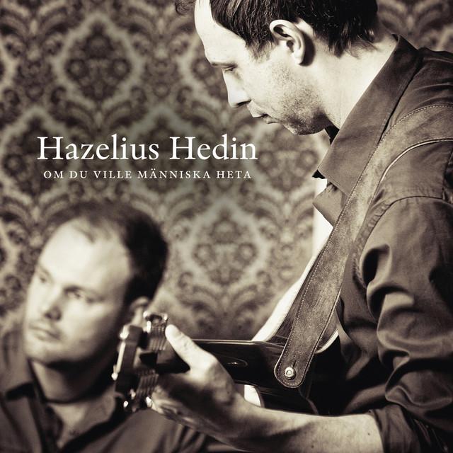 Skivomslag för Hazelius Hedin: Om Du Ville Människa Heta