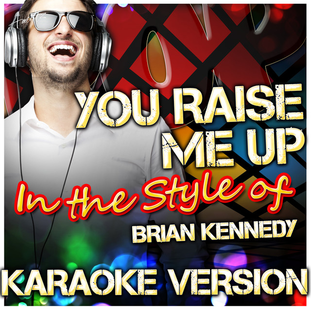 You Raise Me Up (In the Style of Brian Kennedy) [Karaoke Version], a