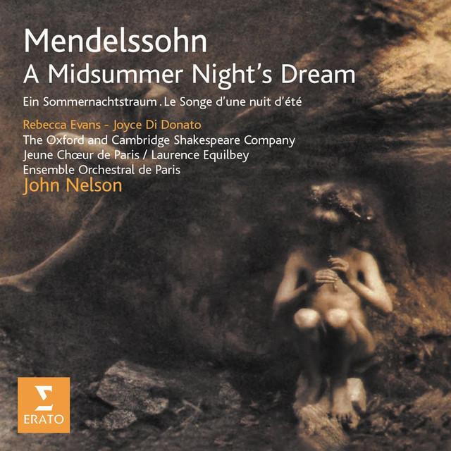 Mendelssohn - A Midsummer Night's Dream Opp. 21 & 61