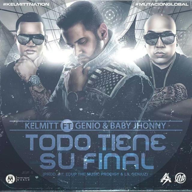 Todo Tiene Su Final (feat. Genio & Baby Johnny)