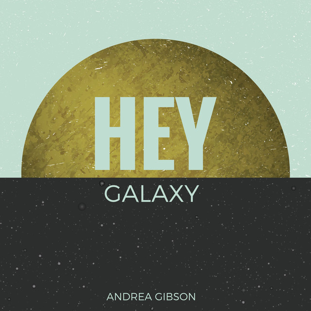 Album cover for HEY GALAXY by Andrea Gibson