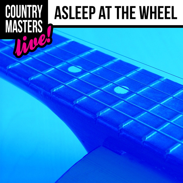 Country Masters: Asleep at the Wheel (Live!)
