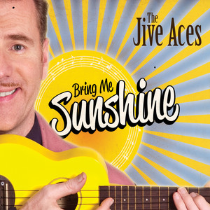 Bring Me Sunshine - The Jive Aces