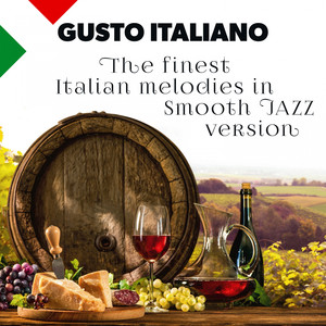 Gusto Italiano: The Finest Italian Melodies In Smooth Jazz Version
