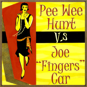 "Pee Wee Hunt vs. Joe ""Fingers"" Carr album"