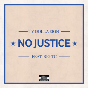Ty Dolla Ign No Justice Feat Big TC1