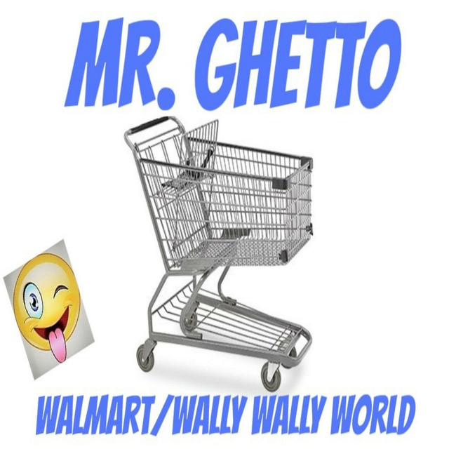 92a42fa1a9e7 Walmart   Wally Wally World by Mr. Ghetto on Spotify