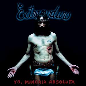Yo, Minoria Absoluta - Extremoduro