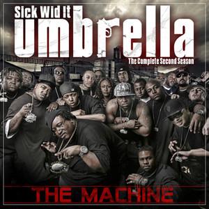 Sick Wid It Umbrella (The Complete Second Season): The Machine Albumcover