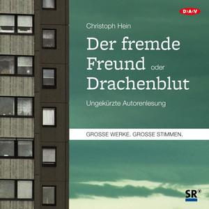 Der fremde Freund / Drachenblut (Ungekürzte Autorenlesung)