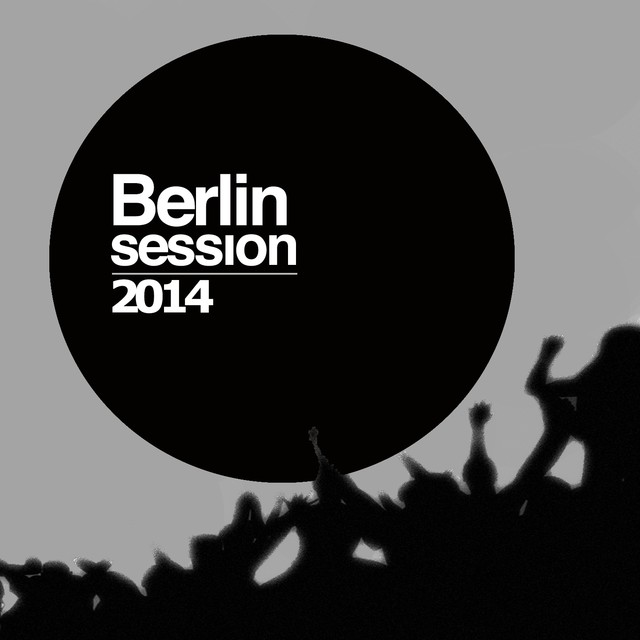 Berlin Session 2014 (Electro House Selection)