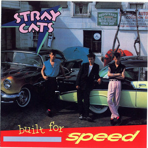 Built For Speed - Stray Cats