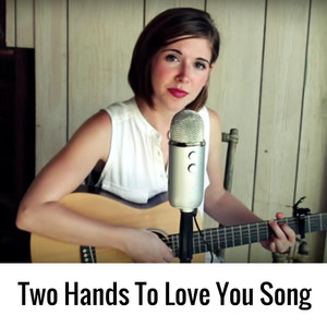 Two Hands to Love You Song