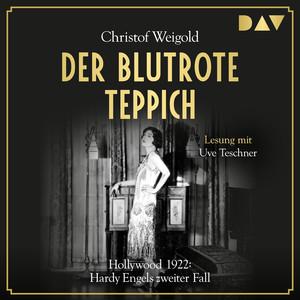 Der blutrote Teppich. Hollywood 1922 - Hardy Engels zweiter Fall - Hardy Engel 2 (Gekürzt) Audiobook