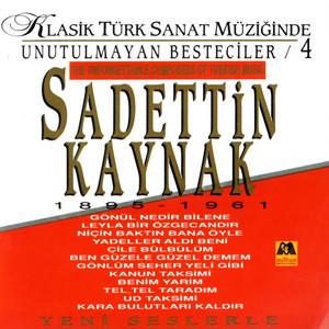 Sadettin Kaynak - Klasik Türk Sanat Müziginde Unutulmayan Besteciler 4 (The Unforgettable Composers Of Turkish Music)