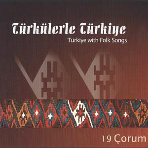 Türkülerle Türkiye, Vol. 19 (Çorum) Albümü
