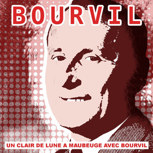 Un clair de lune à Maubeuge avec Bourvil - Bourvil