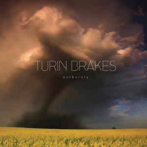 Outbursts - Turin Brakes