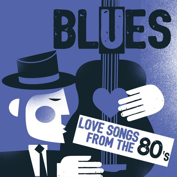 Blues: Love Songs from the 80s by Various Artists on Spotify