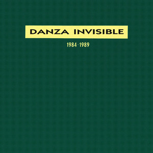 1984-1989 - Danza Invisible